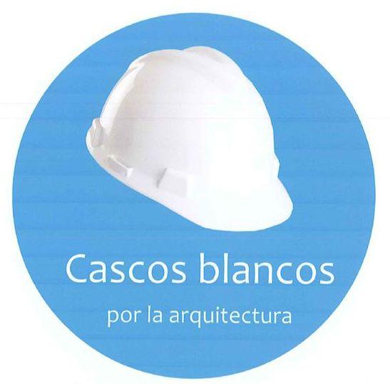 CASCOS BLANCOS por la Arquitectura