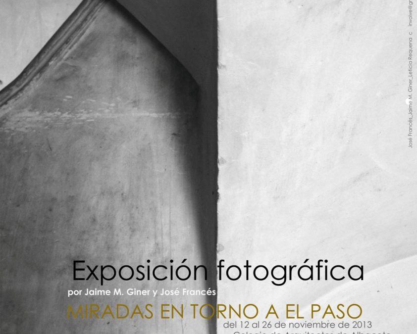 """Exposición fotográfica """"MIRADAS EN TORNO A EL PASO"""""""