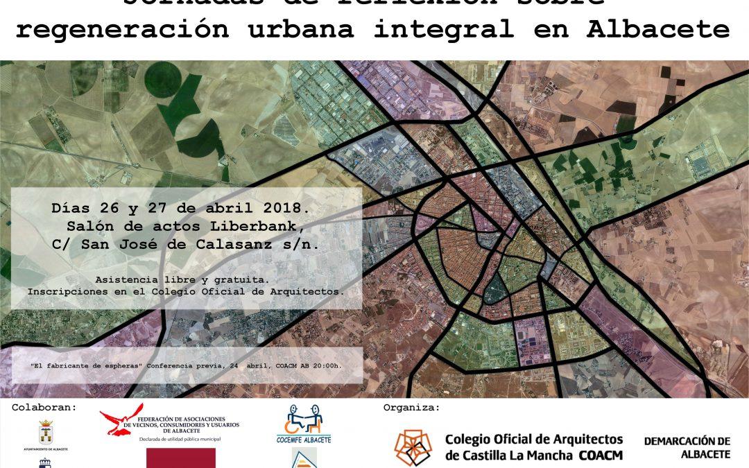 Consideraciones sobre la Jornadas de Reflexión sobre Regeneración Urbana Integral de Albacete