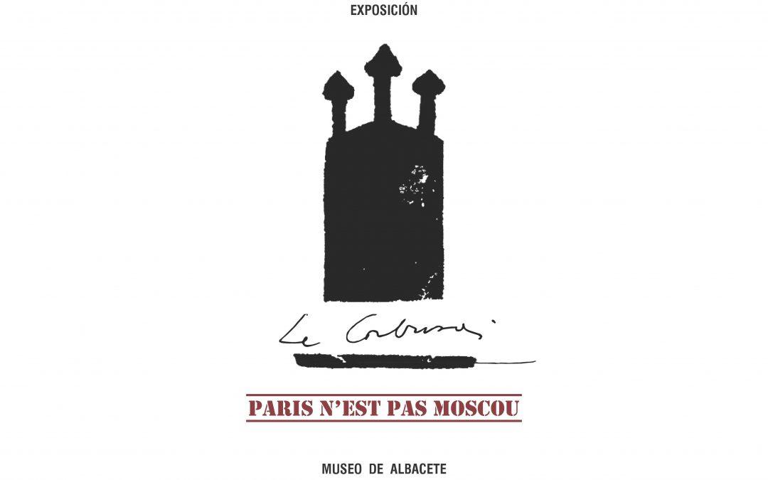 Exposición Le Corbusier.Paris n´est pas Moscou